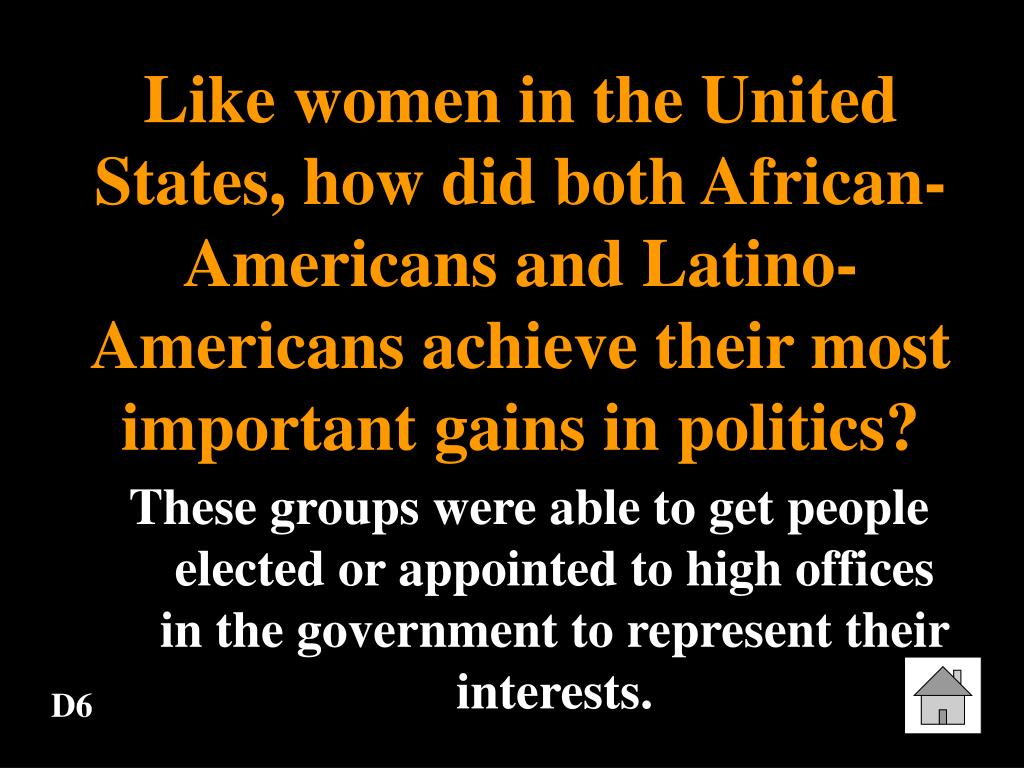Like women in the United States, how did both African-Americans and Latino-Americans achieve their most important gains in politics?