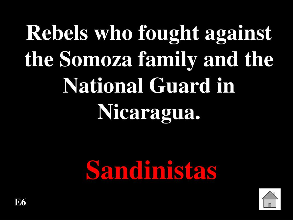 Rebels who fought against the Somoza family and the National Guard in Nicaragua.