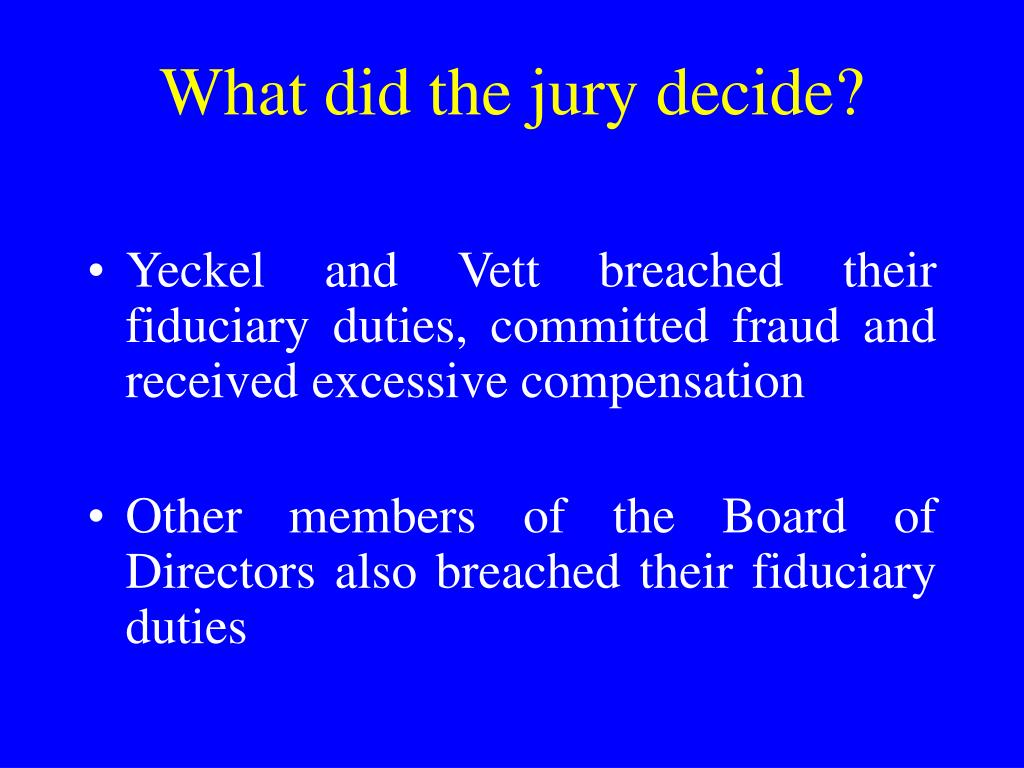 What did the jury decide?