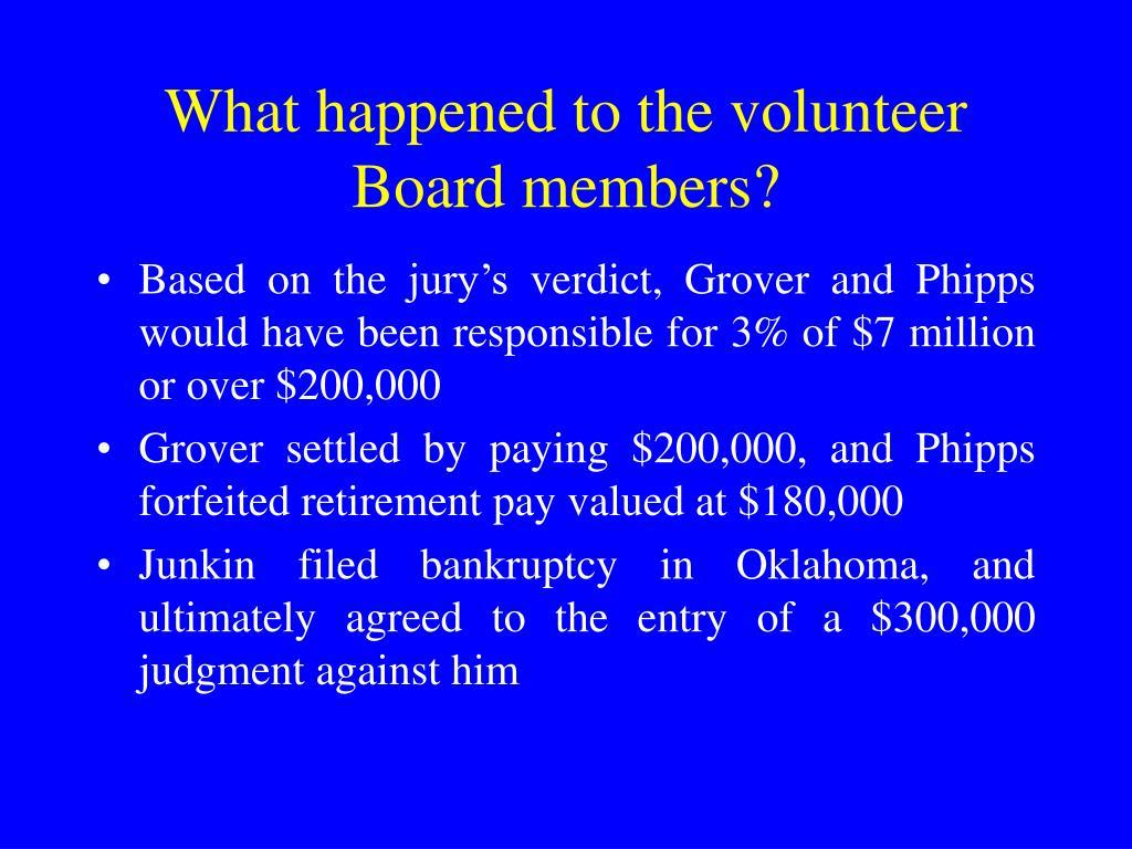 What happened to the volunteer Board members?