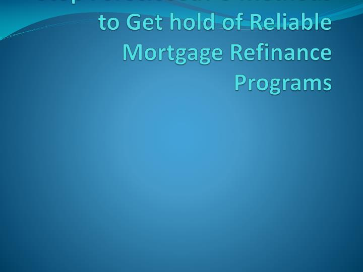 Would like to Refinance to Stop Foreclosed? 3 Methods to Get hold of Reliable Mortgage Refinance Pro...