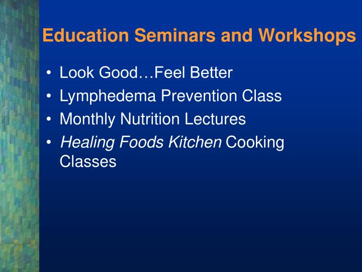 Education Seminars and Workshops