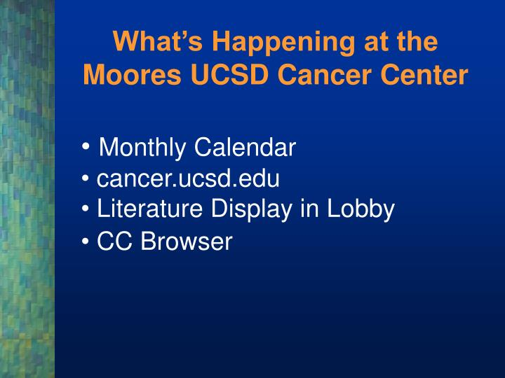 What's Happening at the Moores UCSD Cancer Center