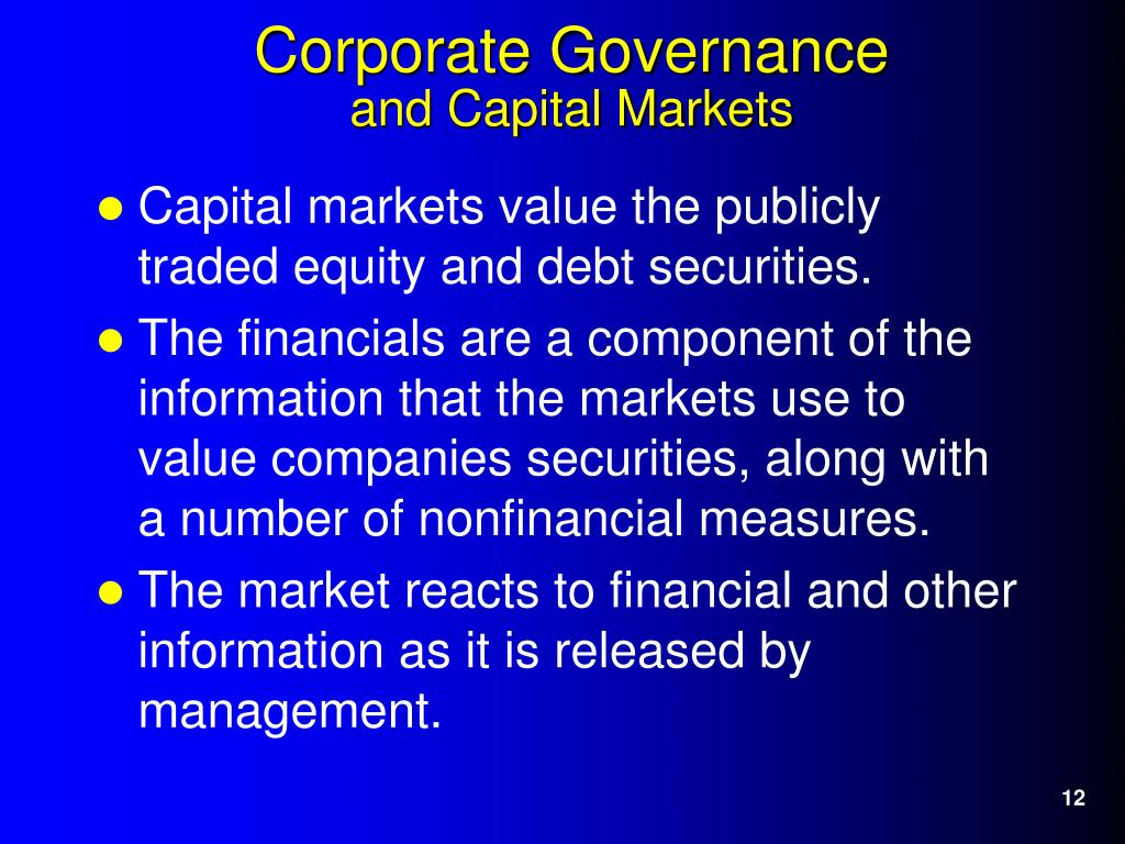 Capital markets value the publicly traded equity and debt securities.