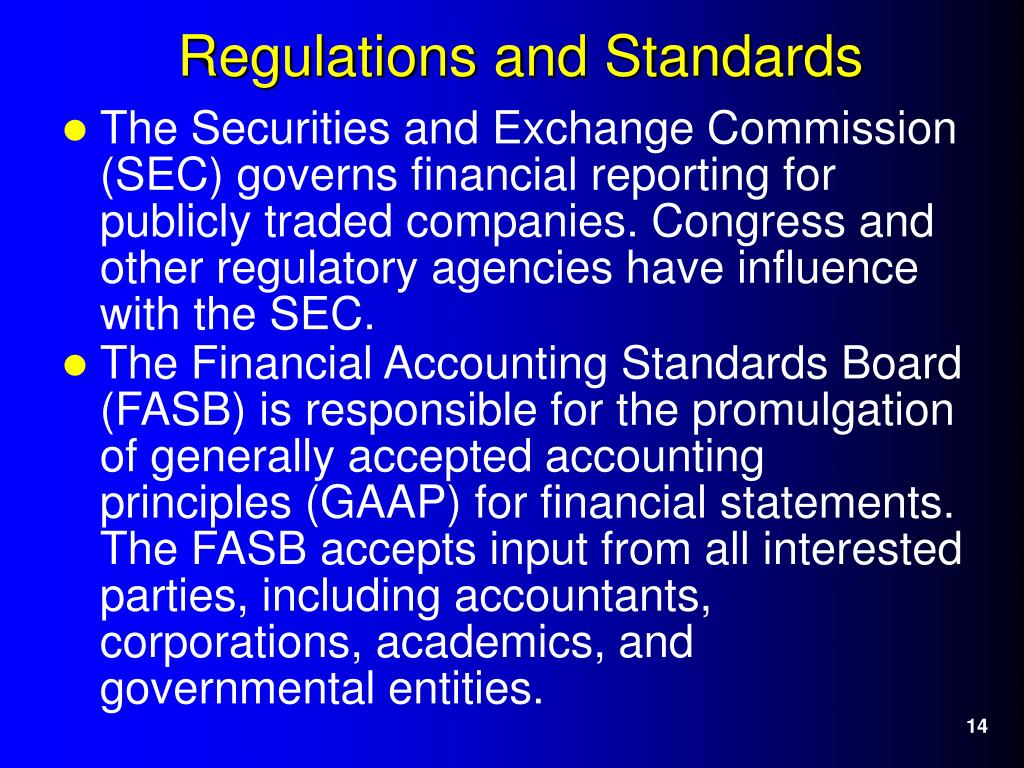 The Securities and Exchange Commission (SEC) governs financial reporting for publicly traded companies. Congress and other regulatory agencies have influence with the SEC.