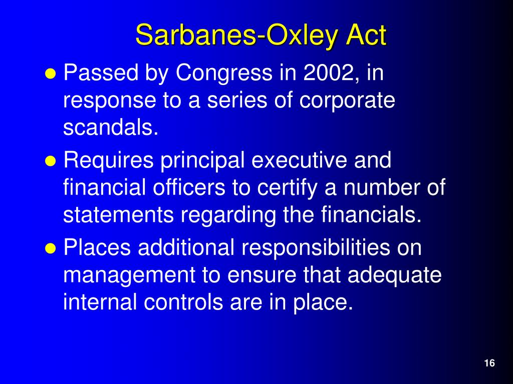 Passed by Congress in 2002, in response to a series of corporate scandals.