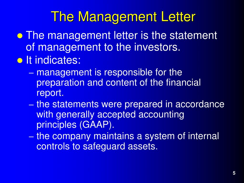 The management letter is the statement of management to the investors.