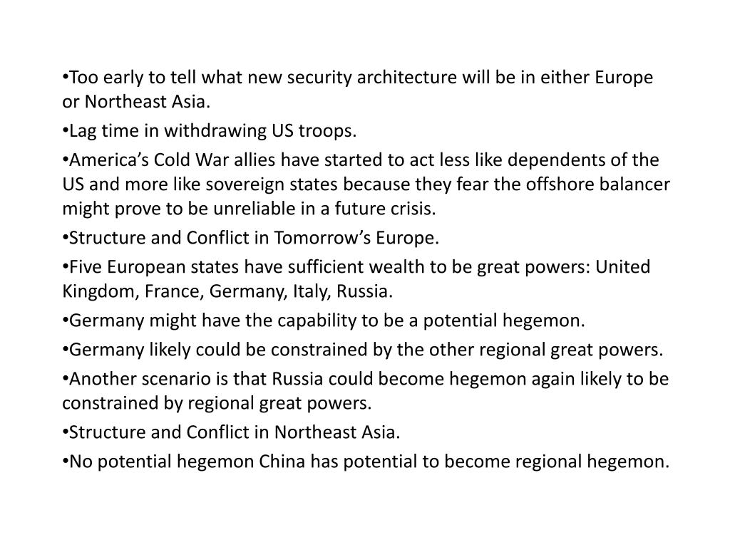 Too early to tell what new security architecture will be in either Europe or Northeast Asia.