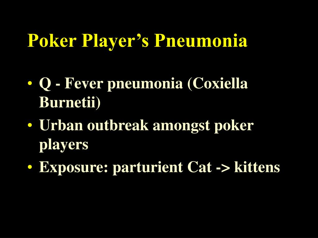 Poker Player's Pneumonia