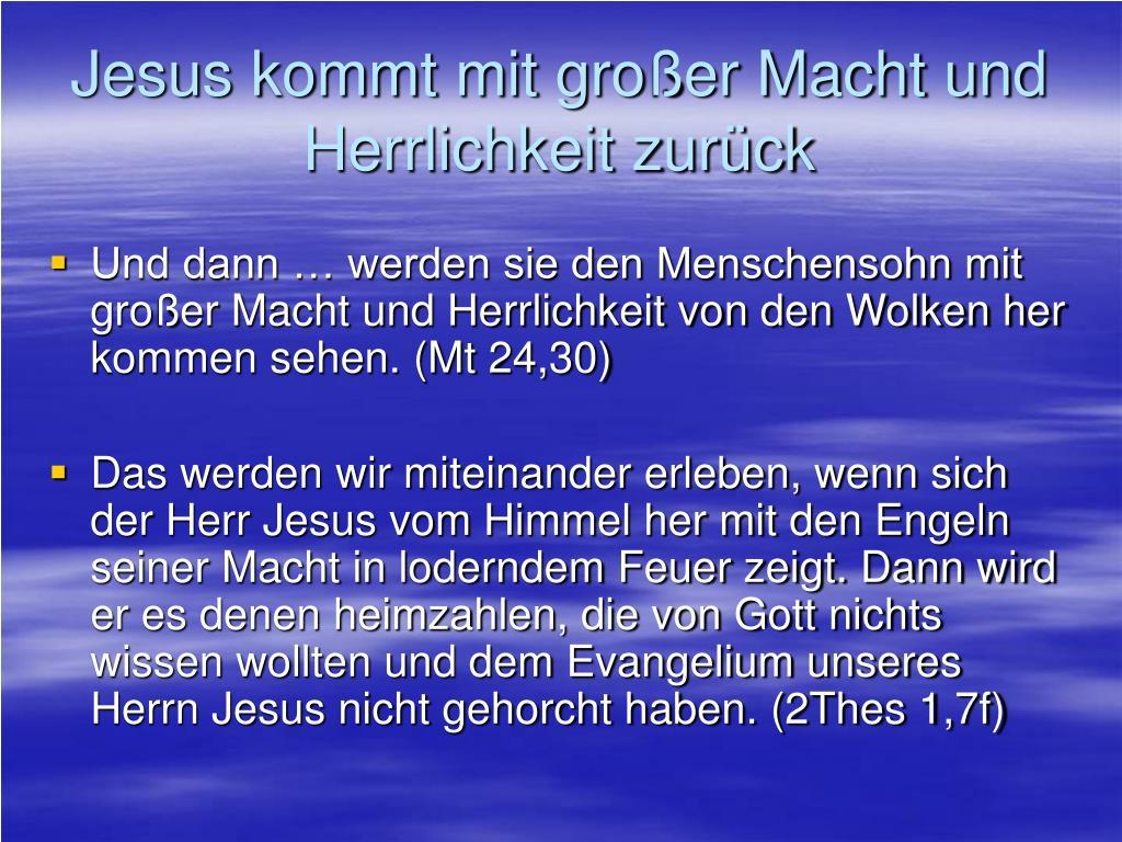 Jesus kommt mit großer Macht und Herrlichkeit zurück