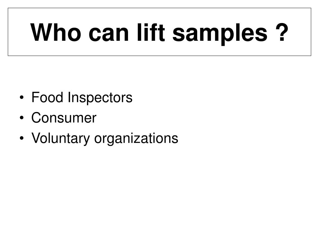 Who can lift samples ?