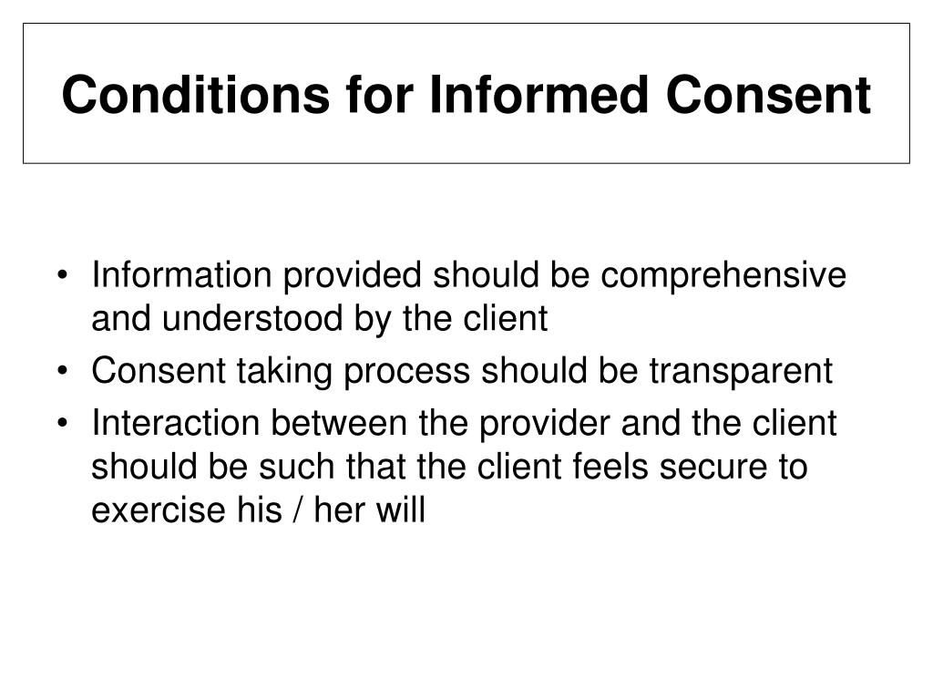 Conditions for Informed Consent