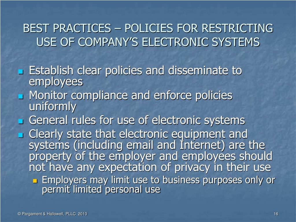 BEST PRACTICES – POLICIES FOR RESTRICTING USE OF COMPANY'S ELECTRONIC SYSTEMS