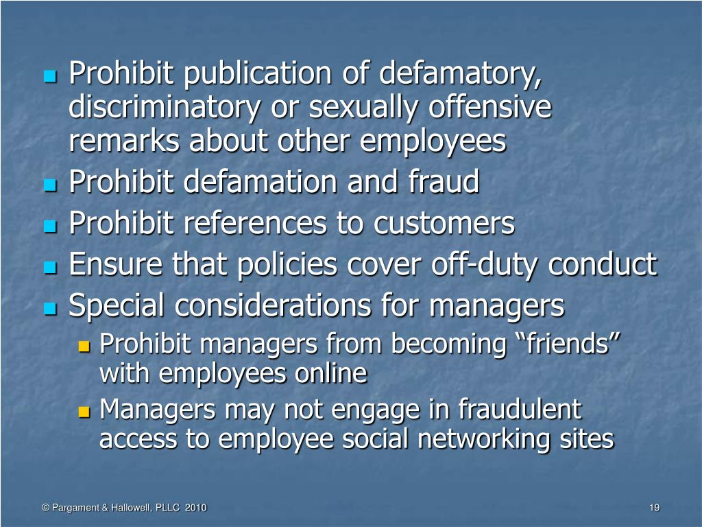 Prohibit publication of defamatory, discriminatory or sexually offensive remarks about other employees