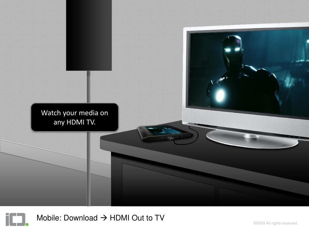 Play video from the device direct to TV via HDMI