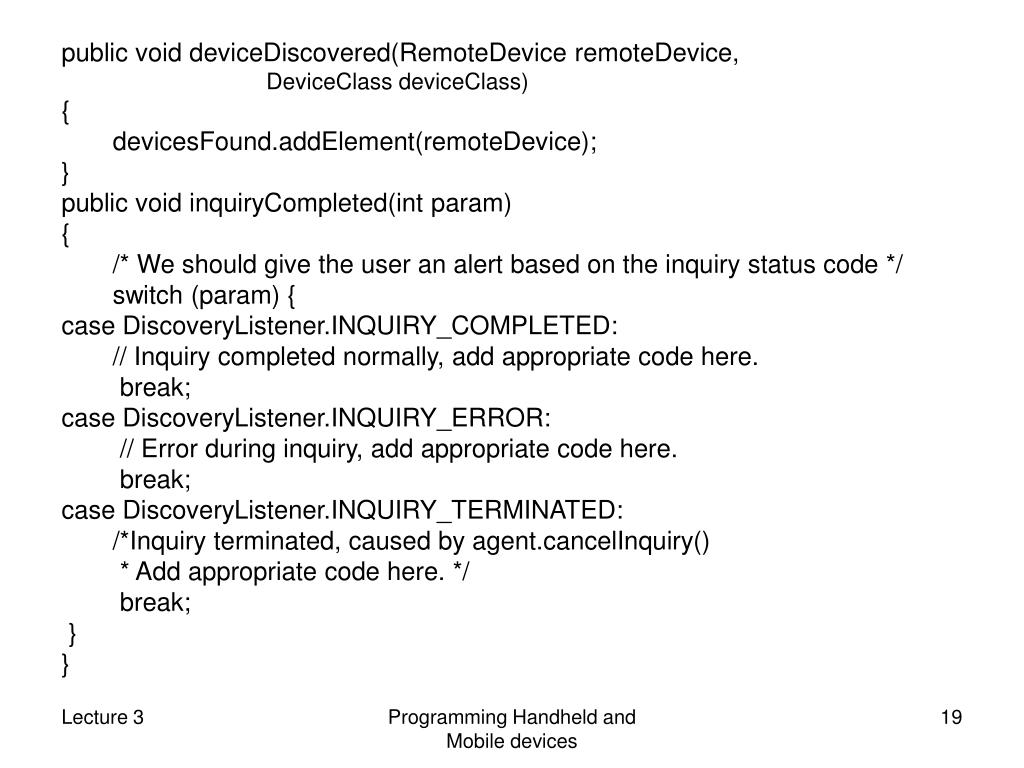 public void deviceDiscovered(RemoteDevice remoteDevice,