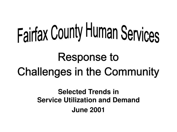 Selected trends in service utilization and demand june 2001