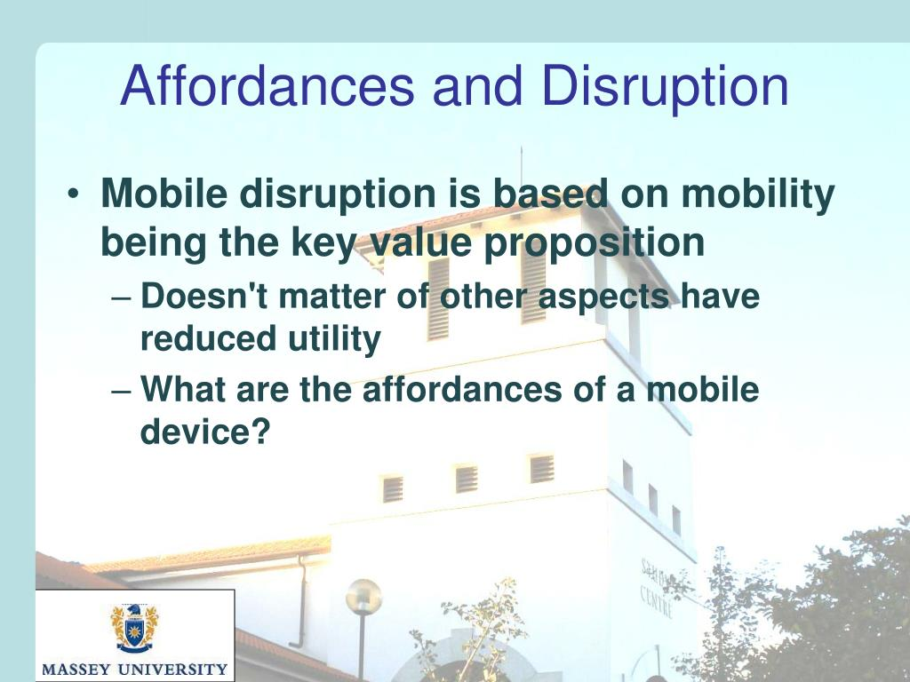 Affordances and Disruption