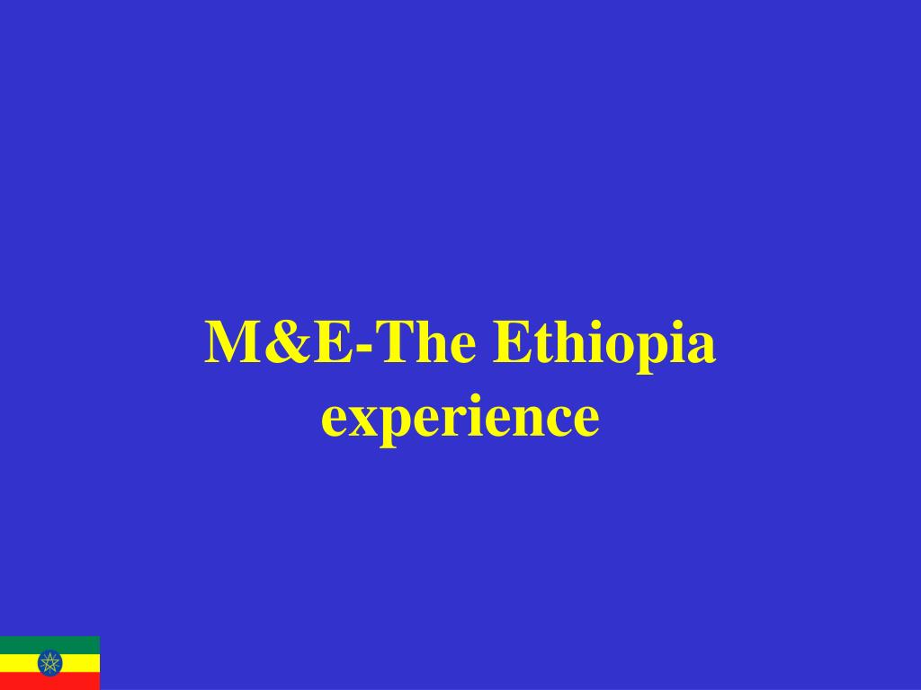 M&E-The Ethiopia experience