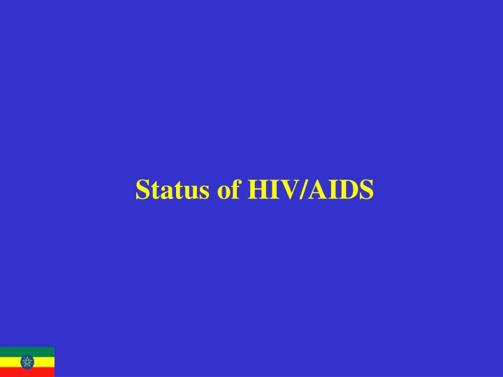 Status of hiv aids