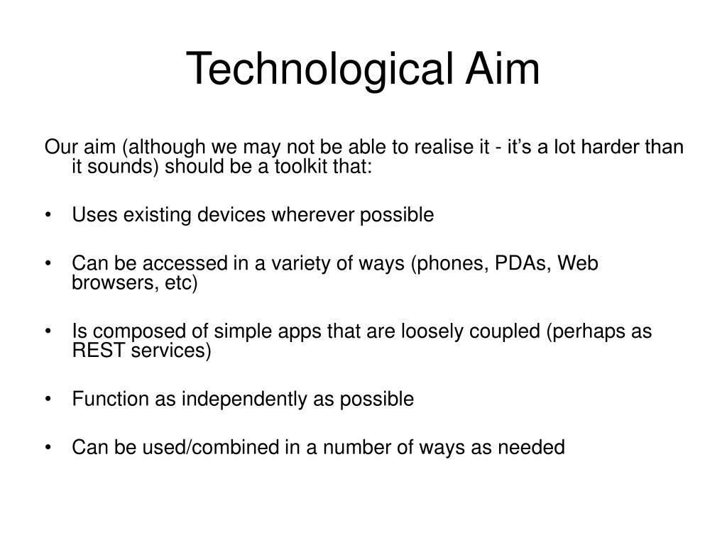 Technological Aim