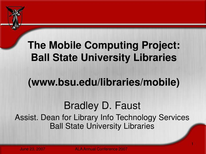 The mobile computing project ball state university libraries www bsu edu libraries mobile
