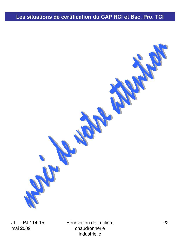 Les situations de certification du CAP RCI et Bac. Pro. TCI