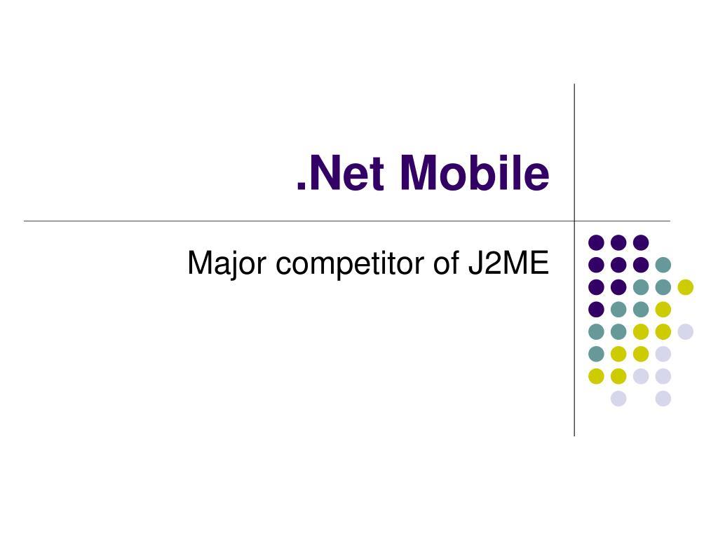 .Net Mobile