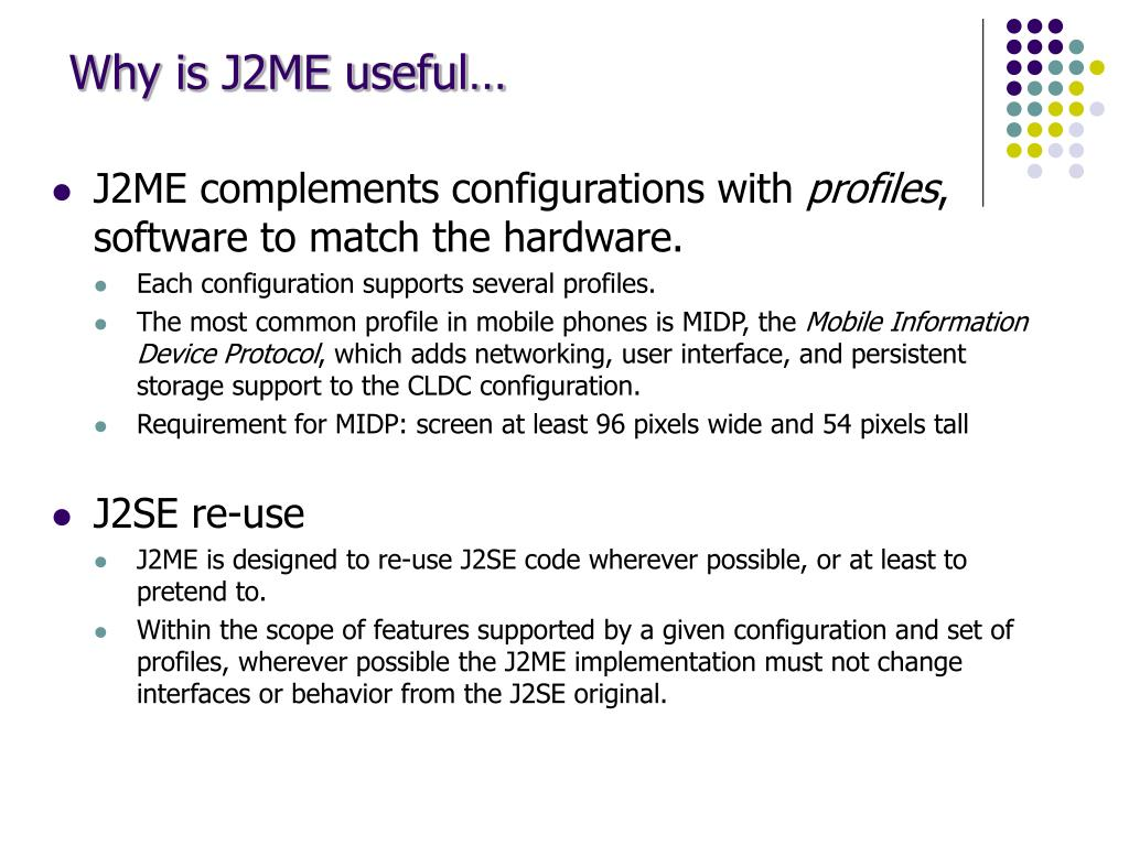 Why is J2ME useful…