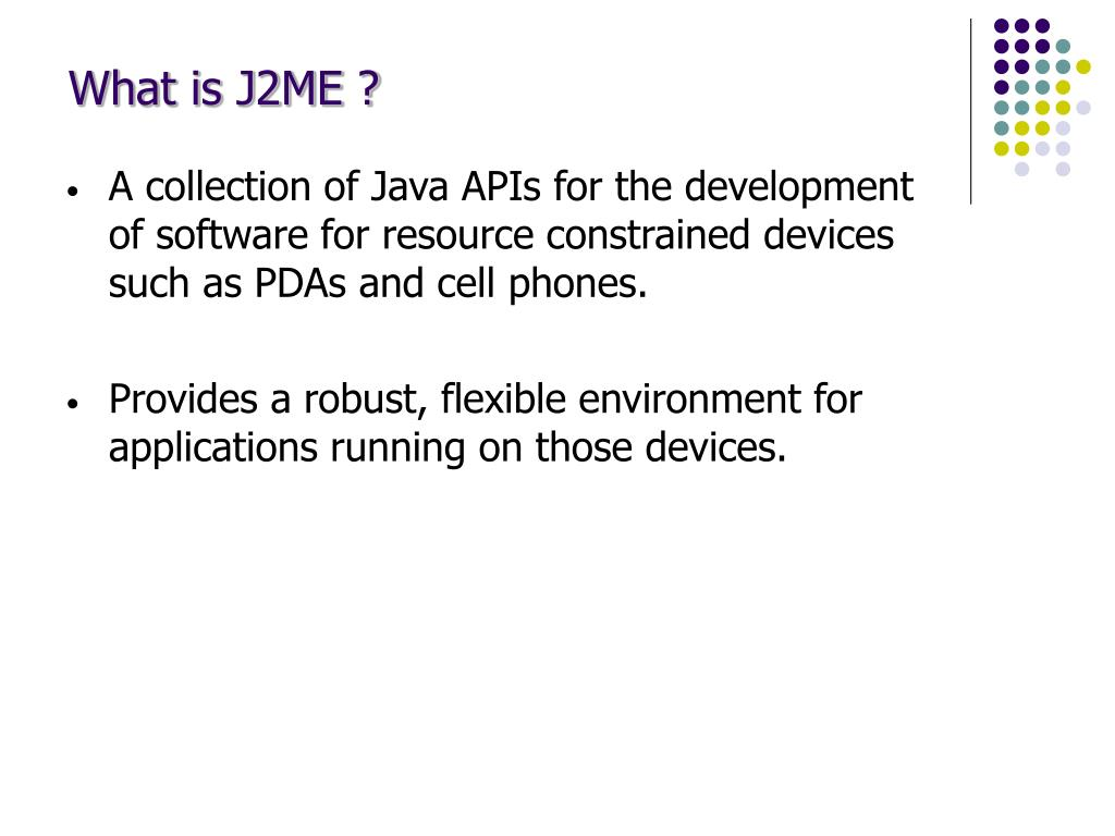 What is J2ME ?