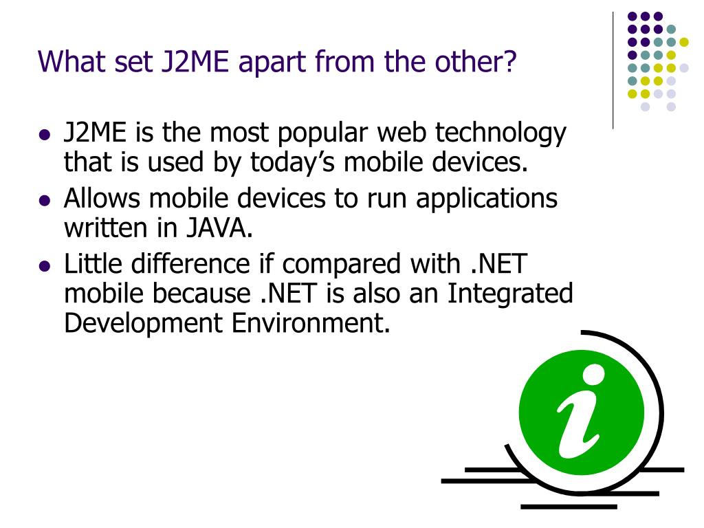 What set J2ME apart from the other?