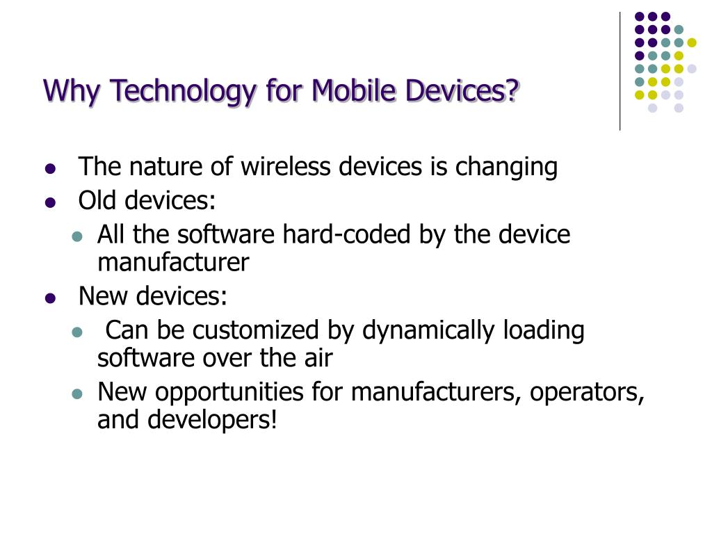Why Technology for Mobile Devices?