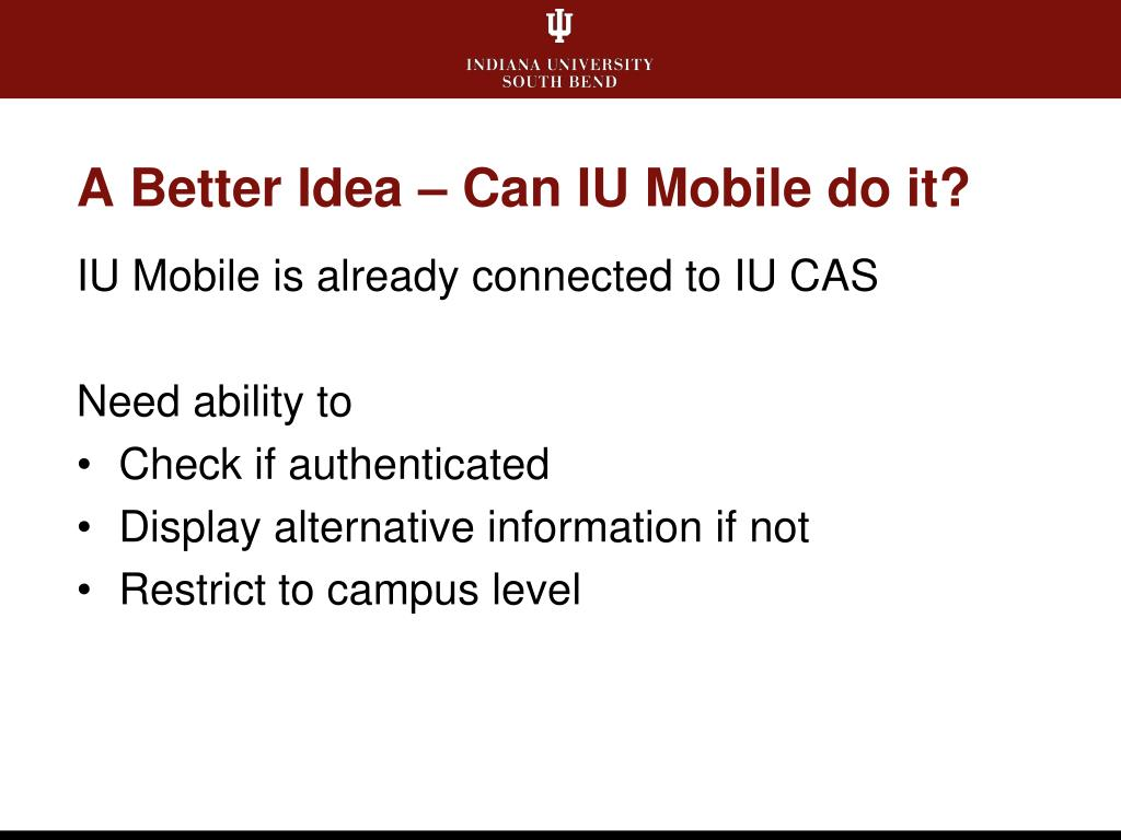 A Better Idea – Can IU Mobile do it?