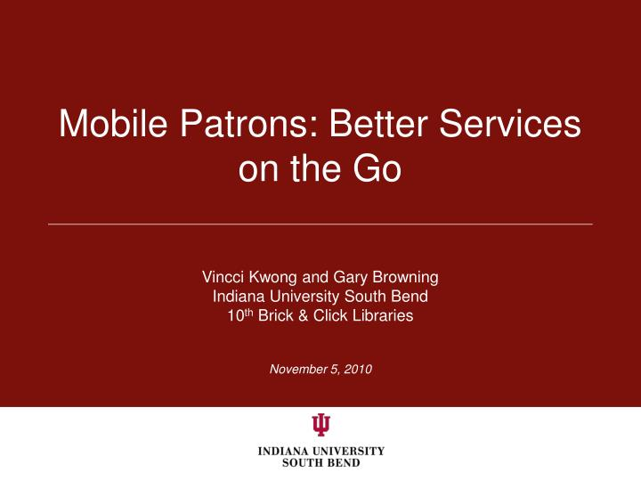 Mobile patrons better services on the go