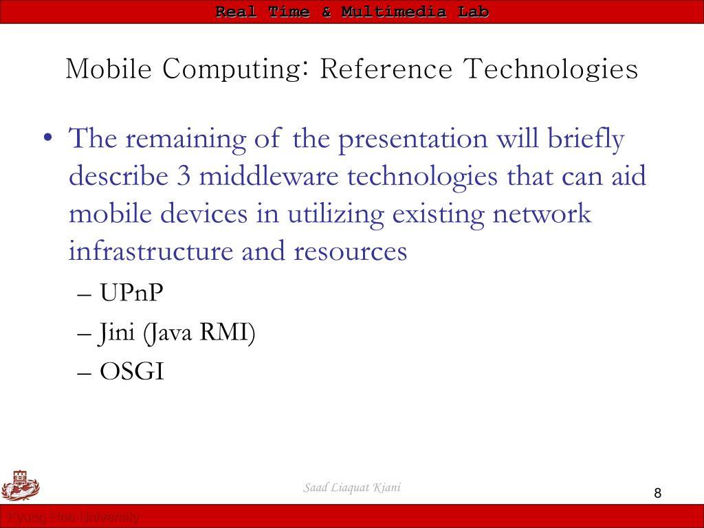Mobile Computing: Reference Technologies