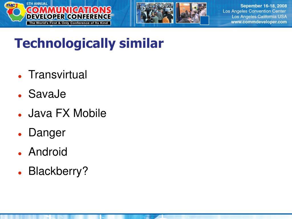Technologically similar