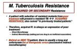 m tuberculosis resistance acquired or secondary resistance