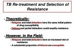 tb re treatment and selection of resistance