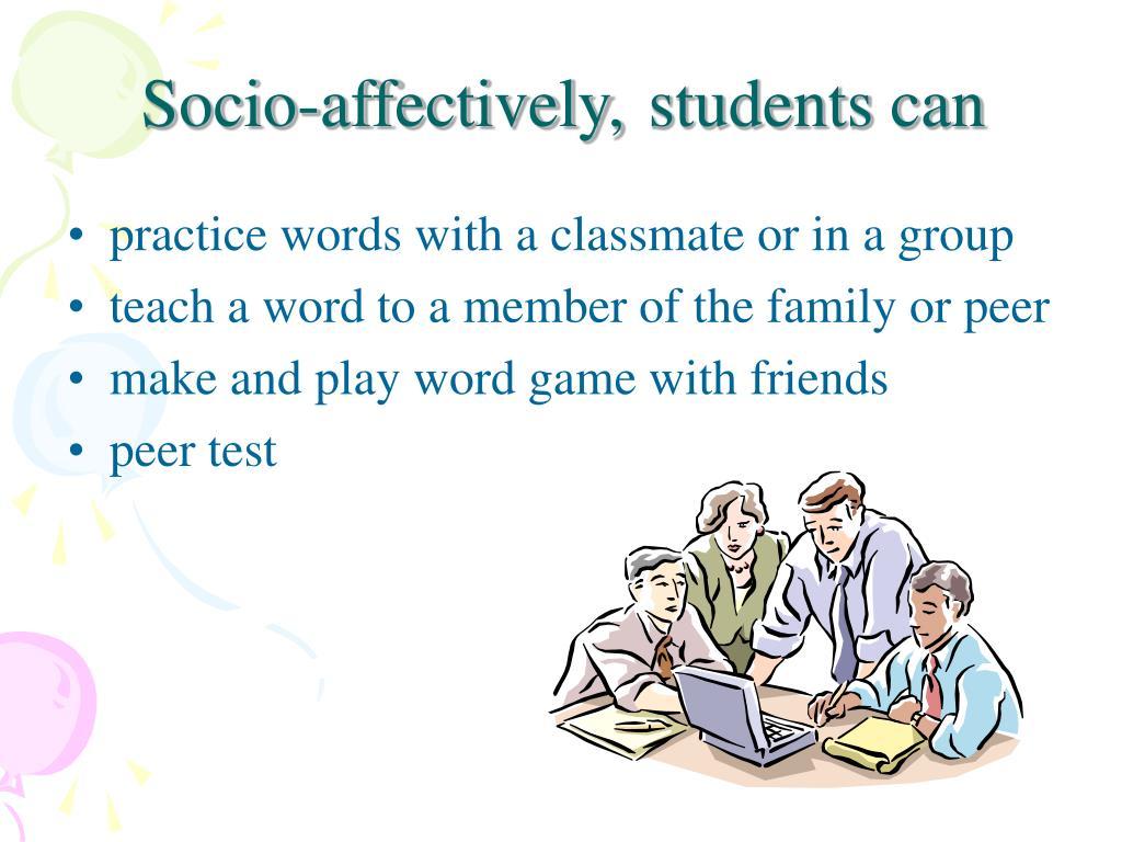 Socio-affectively,