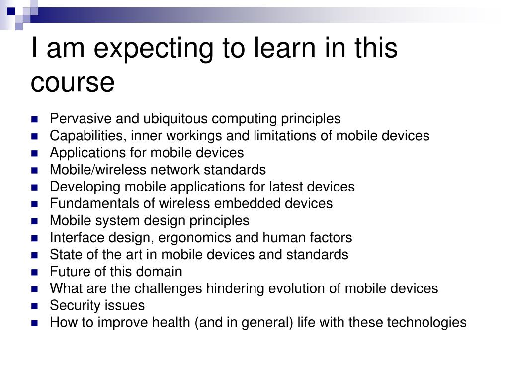 I am expecting to learn in this course