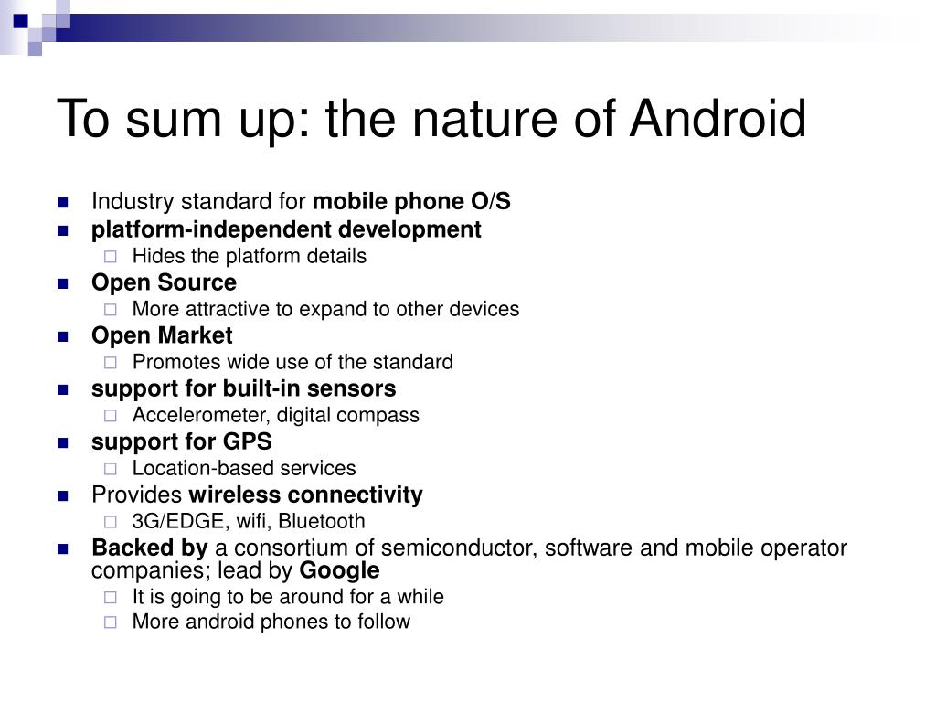To sum up: the nature of Android