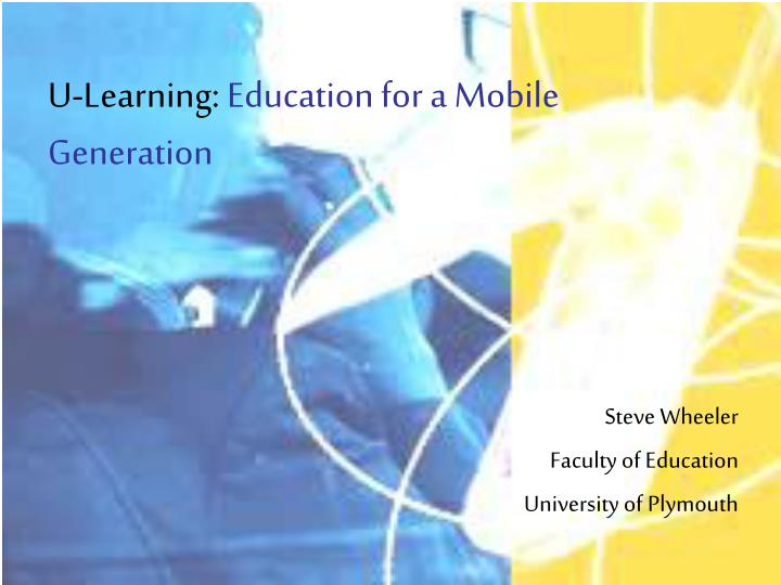 U learning education for a mobile generation