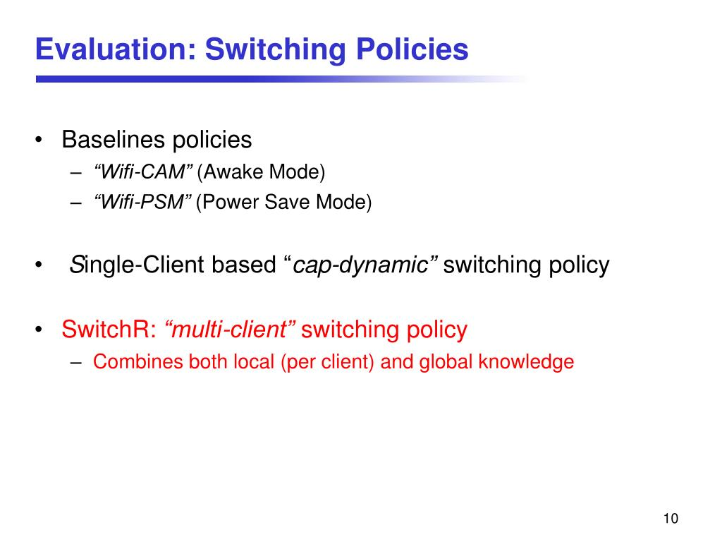 Evaluation: Switching Policies
