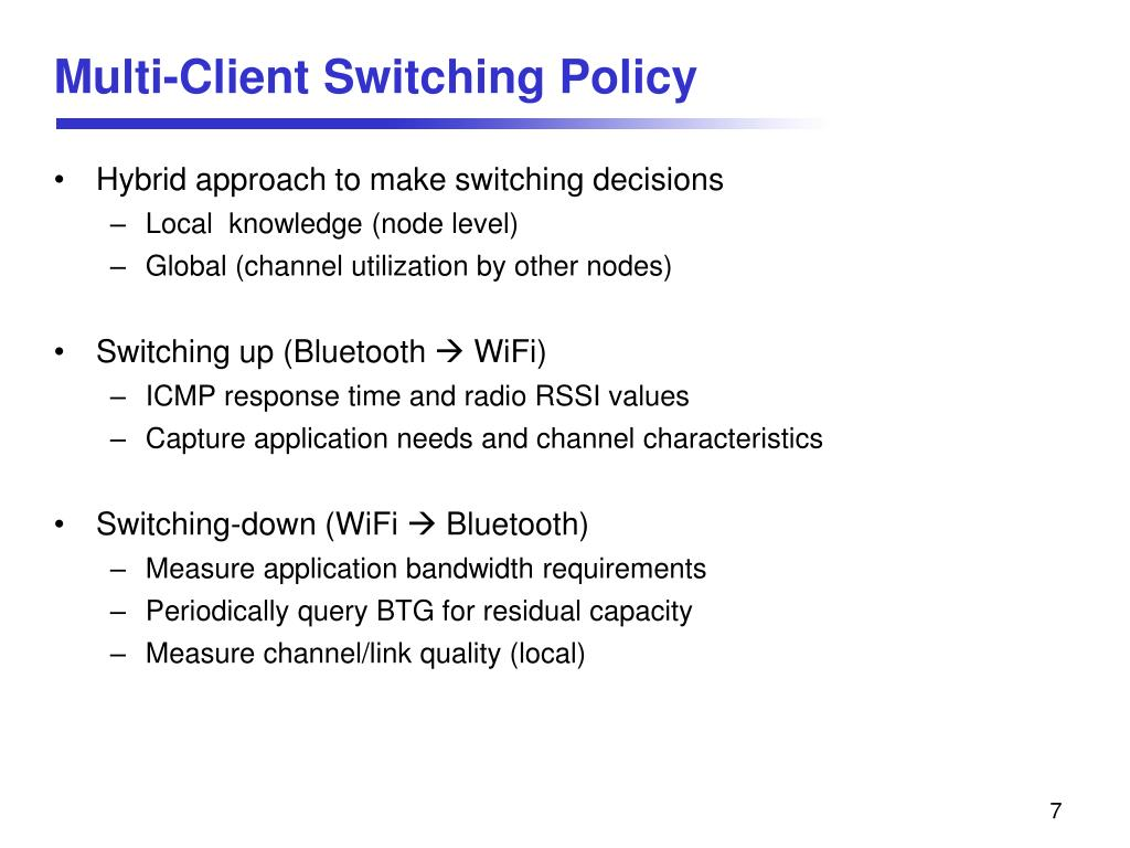 Multi-Client Switching Policy