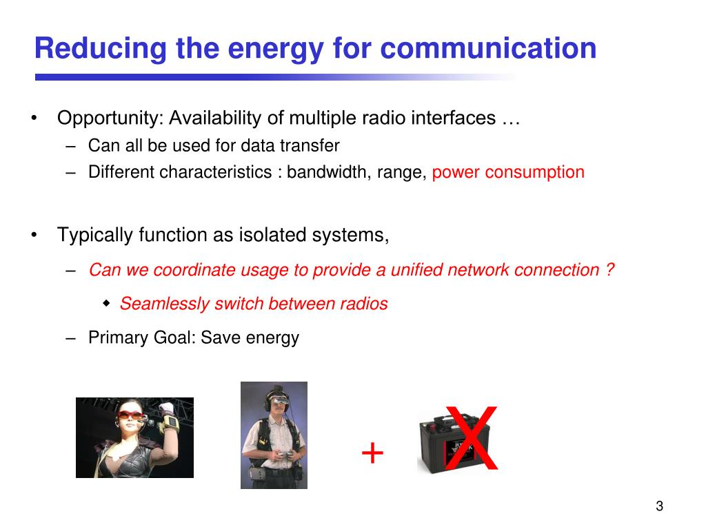 Reducing the energy for communication