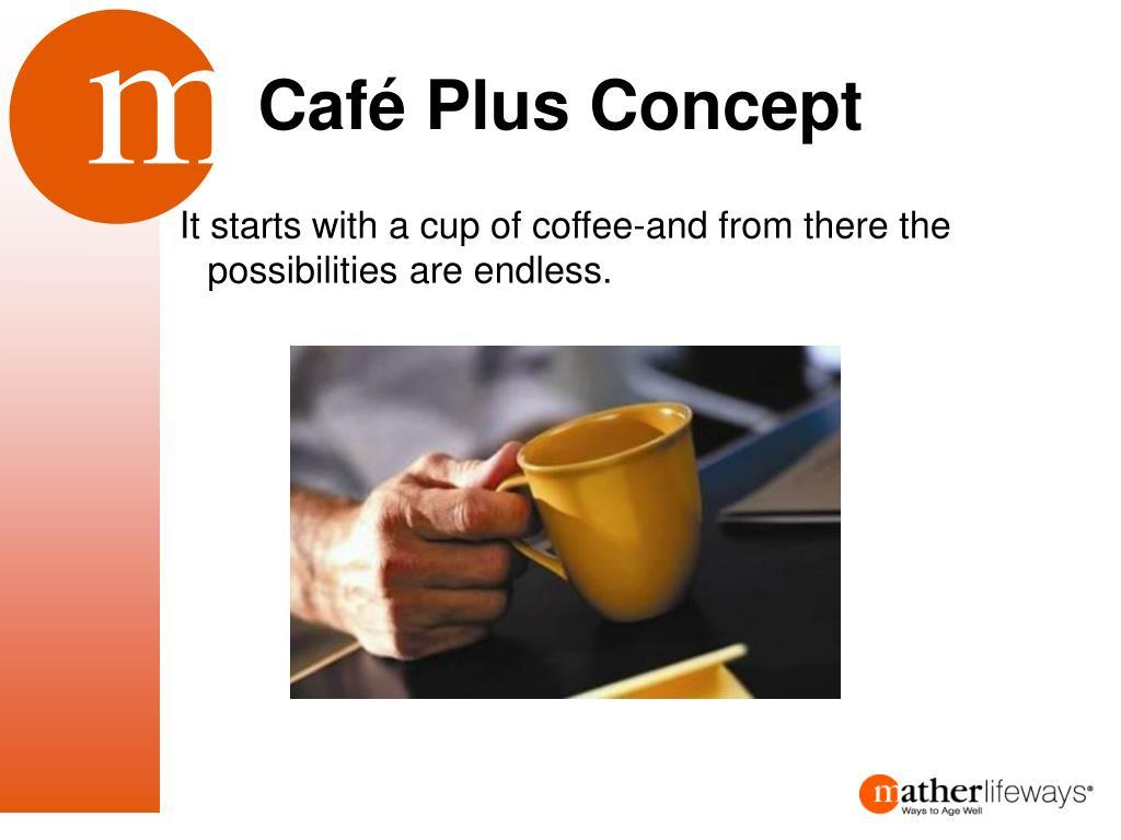 Café Plus Concept
