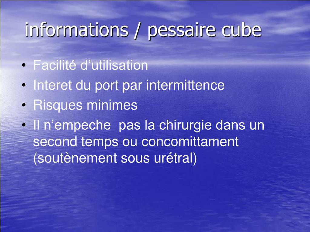 informations / pessaire cube