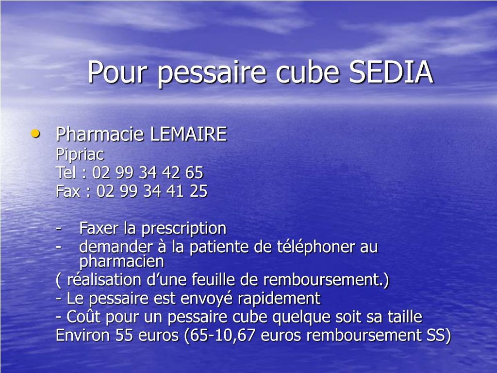 Pour pessaire cube SEDIA