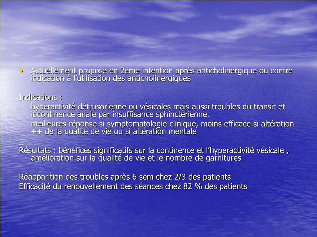 Actuellement proposé en 2eme intention après anticholinergique ou contre indication à l'utilisation des anticholinergiques