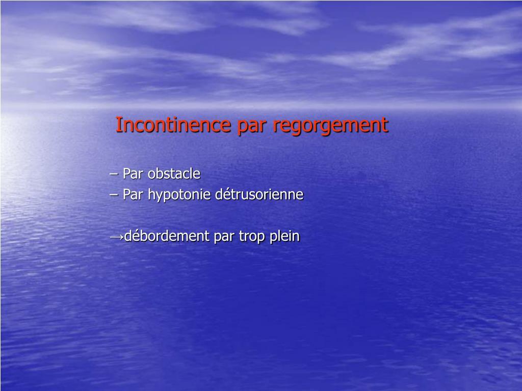 Incontinence par regorgement